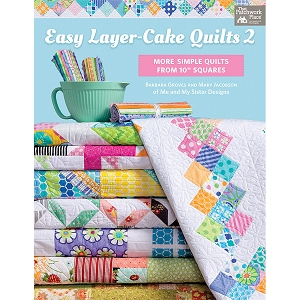 Easy Layer Cake Quilts 2 BOOK